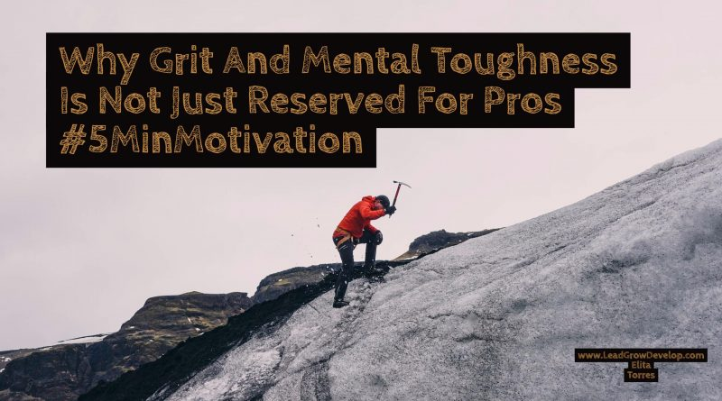 Why-Grit-and-Mental-Toughness-is-not-just-Reserved-for-Pros