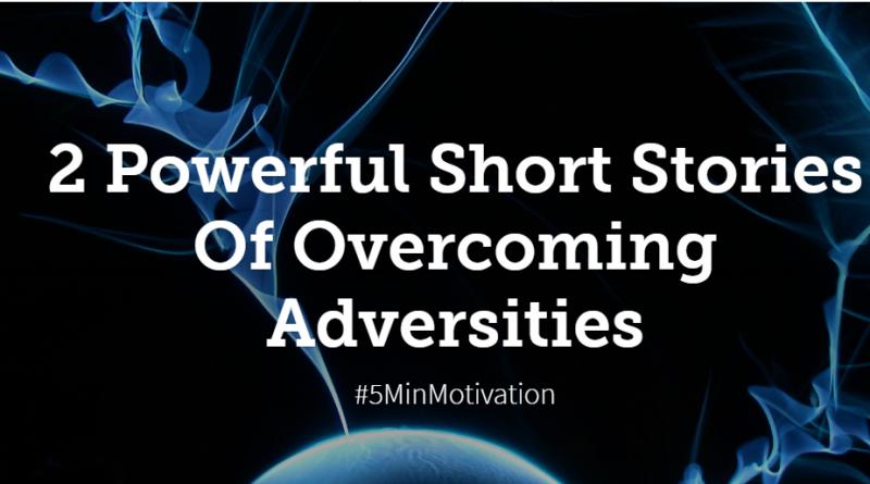 2-powerful-short-stories-overcoming-adversities