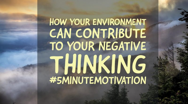 environment-can-contribute-to-negative-thinking