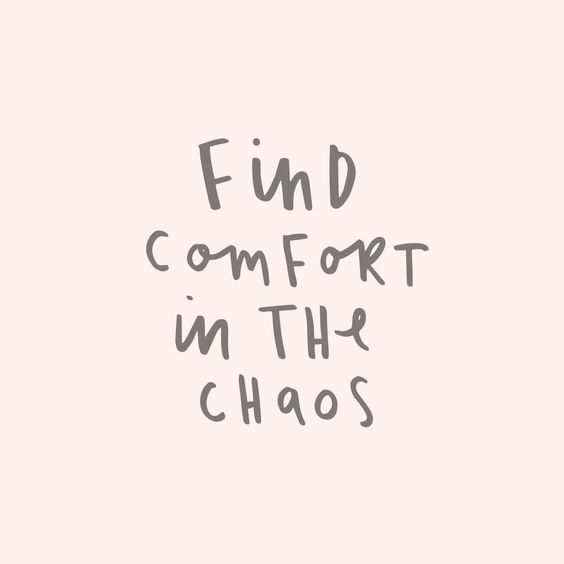find-comfort-in-chaos